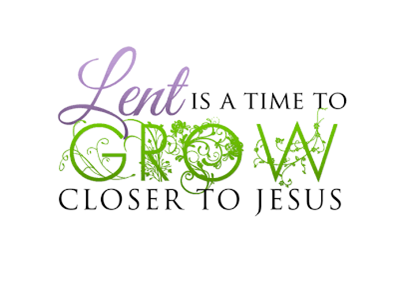 Lent is the Time to grow closer to Jesus